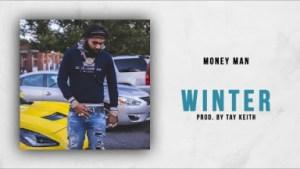 Money Man - Winter (Prod. Tay Keith)